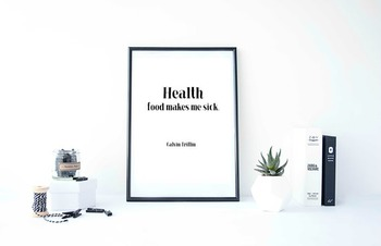 "Inspirational Poster, ""Health food makes me sick."""