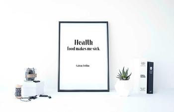 "Inspirational Poster, ""Health food makes me sick."""