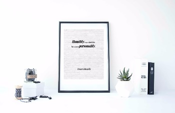 """Inspirational Poster, """"Humility is no substitute"""" -Fran Lebowitz-"""