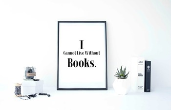 "Inspirational Poster, ""I Cannot Live Without Books."""