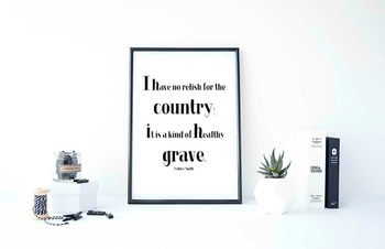 """Inspirational Poster, """"I have no relish for the country;"""" -Sydney Smith-"""