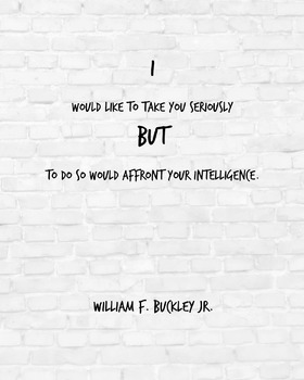 """Inspirational Poster, """"I would like to take you """" -William F. Buckley Jr-"""