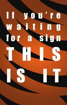 Inspirational Poster- If You're Waiting for a Sign