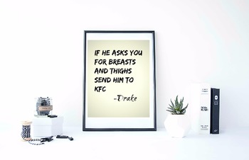 """Inspirational Poster, """"If he asks you for breasts and thighs send hin to KFC"""