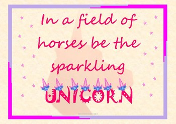 Inspirational Poster (In a Field of horses be a Sparkling Unicorn)