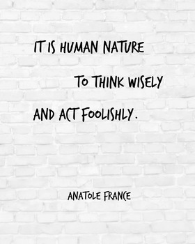 "Inspirational Poster, ""It is human nature"" -Anatole France-"