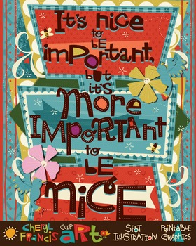 Inspirational Poster  It's MORE important to be nice!