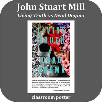 Inspirational Poster: John Stuart Mill - Living Truth vs Dead Dogma