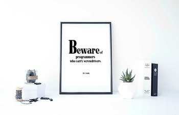 """Inspirational Poster """"Beware of programmers who carry screwdrivers"""""""