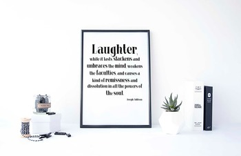 Inspirational Poster, Laughter, while it lasts, slackens and unbraces