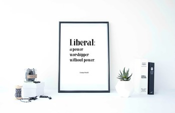 "Inspirational Poster,  ""Liberal: a power worshipper without power."""