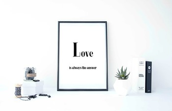 """Inspirational Poster """"Love is always the answer"""""""