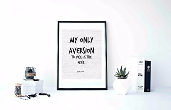 "Inspirational Poster, ""My only aversion to vice, is the price."" -Victor Buono"