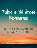Inspirational Poster - No Dress Rehearsal