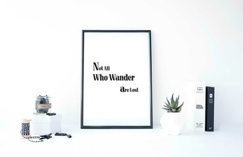 """Inspirational Poster, """"Not All Who Wander are Lost"""""""