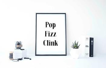 """Inspirational Poster, """"Pop Fizz Clink"""""""