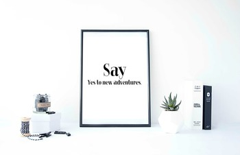 "Inspirational Poster, ""Say Yes to new adventures."""
