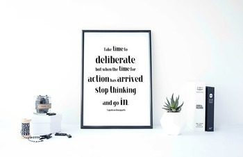 "Inspirational Poster ""Take time to deliberate, but when the time for action has"