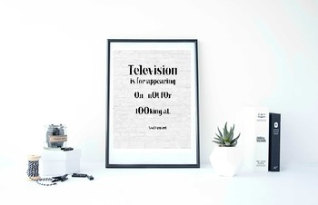 "Inspirational Poster, ""Television is for appearing on - not for looking at."""