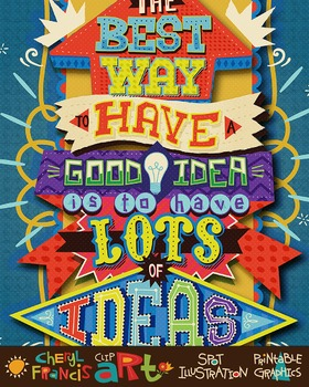 Inspirational Poster The Best Way to Have a Good Idea is t