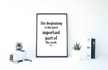 "Inspirational Poster ""The beginning is the most important part of the work"""