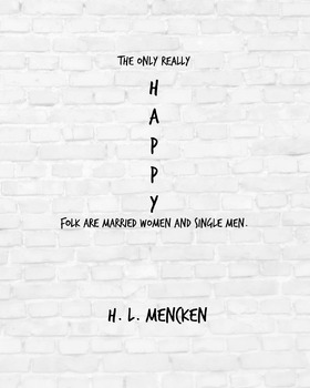 """Inspirational Poster, """"The only really happy folk"""" -H. L. Mencken-"""