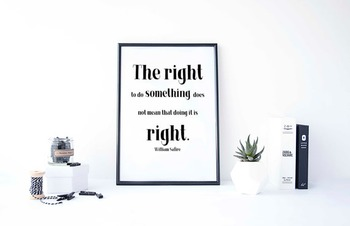 Inspirational Poster, The right to do something does not mean