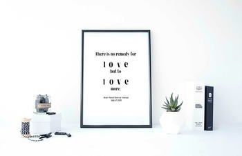 """Inspirational Poster, """"There is no remedy for love but to love more.."""""""
