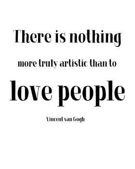 "Inspirational Poster ""There is nothing more truly artistic than to love people"""