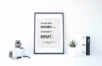 """Inspirational Poster, """"Those who cannot remember"""" -George Santayana-"""