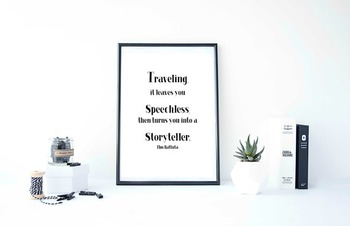 "Inspirational Poster ""Traveling, it leaves you speechless, then turns you into"