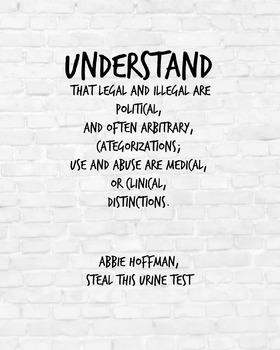 "Inspirational Poster, ""Understand that legal "" -Abbie Hoffman-"