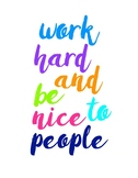 Inspirational Poster - WORK HARD AND BE NICE TO PEOPLE