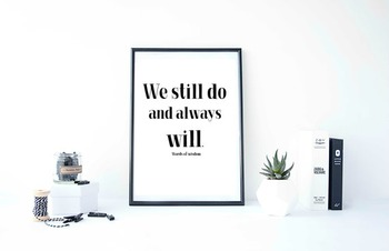"Inspirational Poster ""We still do and always will."" -Words of wisdom-"