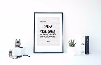 """Inspirational Poster, """"When an opera star sings her head off, she usually"""