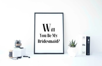 "Inspirational Poster ""Will You Be My Bridesmaid?"""
