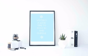 """Inspirational Poster, """"Winter's a good time to stay in and cuddle"""
