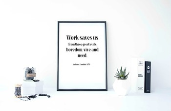 Inspirational Poster, Work saves us from three great evils: boredom