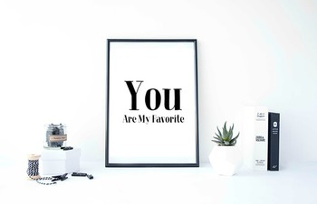 """Inspirational Poster """"You Are My Favorite"""""""