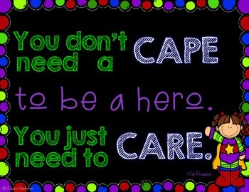 Inspirational Poster You Don't Need a Cape to Be a Hero