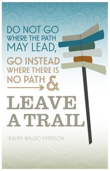 Inspirational Poster about leaving a new trail - Ralph Waldo Emerson