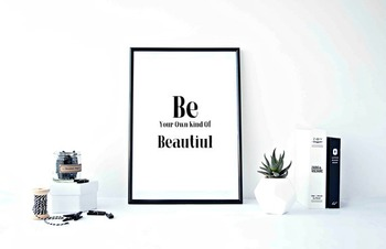 "Inspirational Poster""Be Your Own Kind Of Beautiful"""