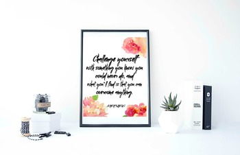"""Inspirational Poster""""Challenge yourself with something you know you could never"""""""
