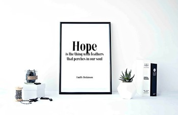 "Inspirational Poster""Hope is the thing with feathers that perches in our soul"""