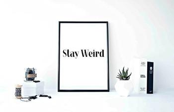 """Inspirational Poster""""Stay Weird"""""""