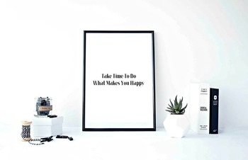 """Inspirational Poster""""Take Time To Do What Makes You Happy"""""""