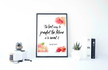 """Inspirational Poster""""The best way to predict the future is to invent it."""""""