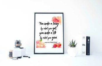 """Inspirational Poster""""You make a living by what you get; yo"""