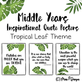 Inspirational Posters - Tropical Leaf Theme (Upper Primary)