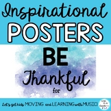 "Inspirational Posters and Classroom Decor ""Be Thankful for"